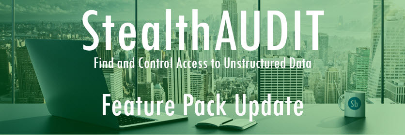 StealthAUDIT Feature Pack Update