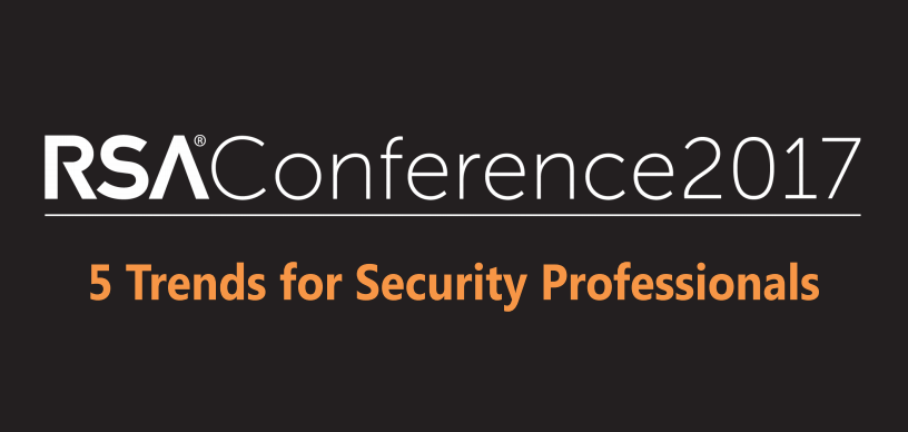 RSA Conference 2017 - Top 5 Trends for Security Professionals