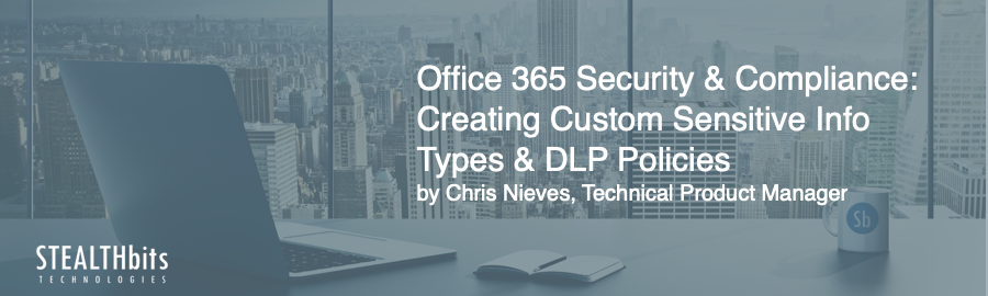 Office 365 Security and Compliance: Guide to Creating Custom
