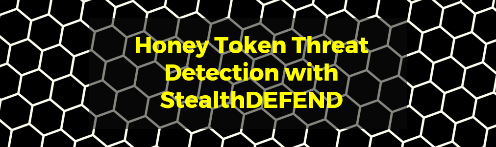 Honey Token Threat Detection with StealthDEFEND