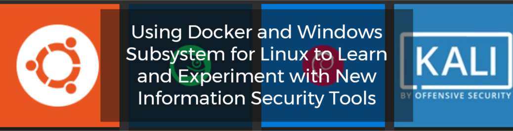 Using Docker | Windows Subsytems for Linux | New Information