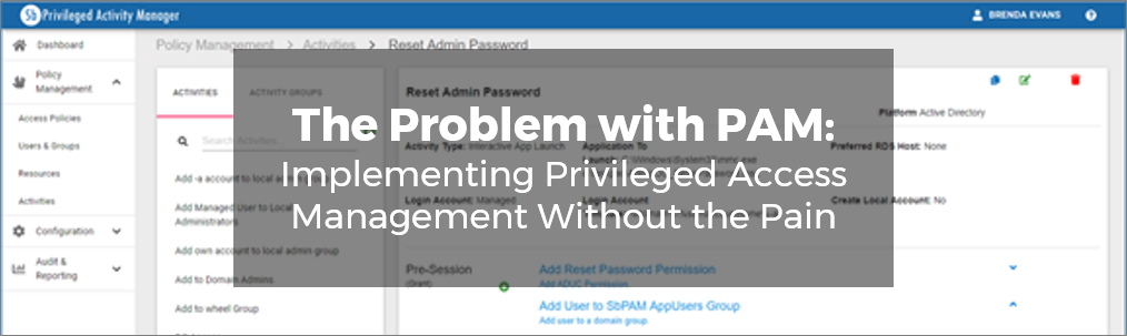 The Problem with PAM: Implementing Privileged Access Management Without the Pain