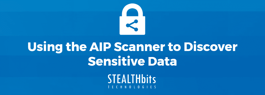 Using the AIP Scanner to Discover Sensitive Data