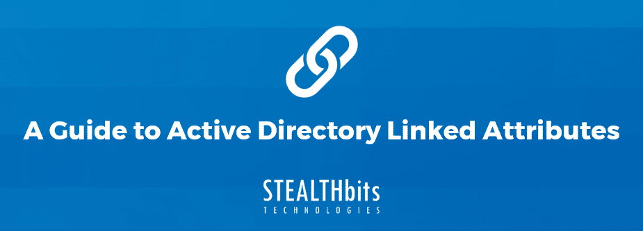 A Guide to Active Directory Linked Attributes