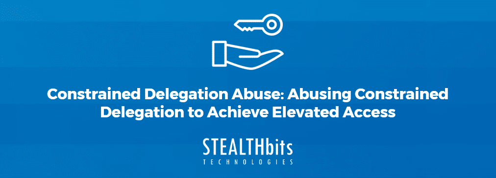Constrained Delegation Abuse: Abusing Constrained Delegation to Achieve Elevated Access