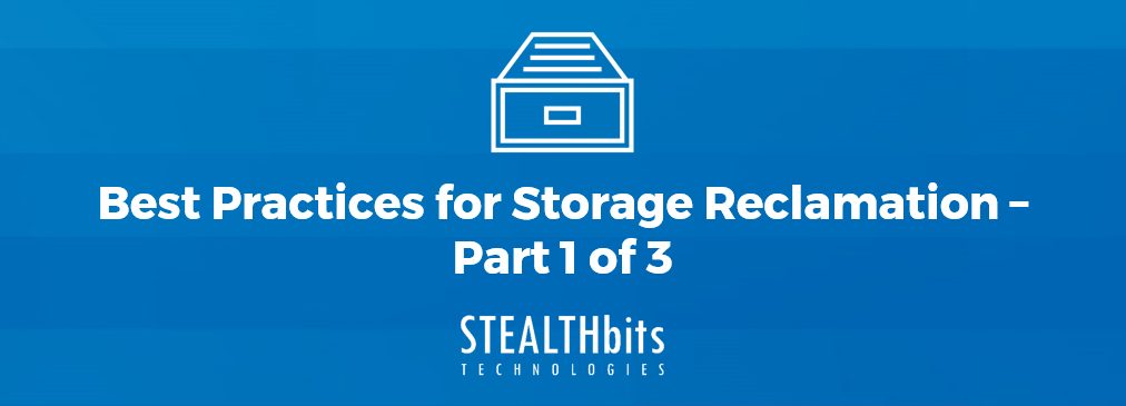 Best Practices for Storage Reclamation – Part 1 of 3