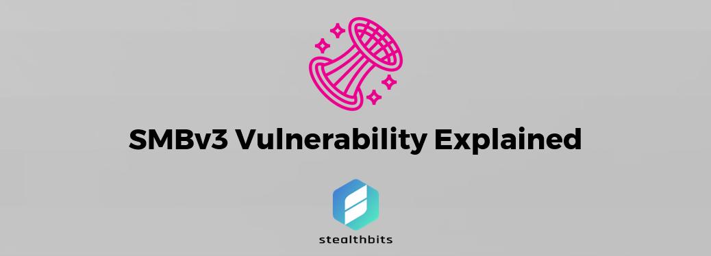 SMBv3 Vulnerability Explained