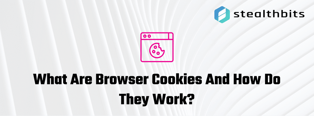 What Are Browser Cookies And How Do They Work?