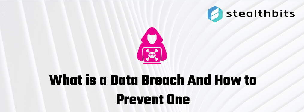 What is a Data Breach And How to Prevent One