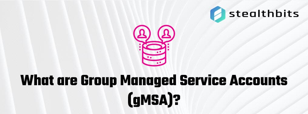 What are Group Managed Service Accounts (gMSA)?