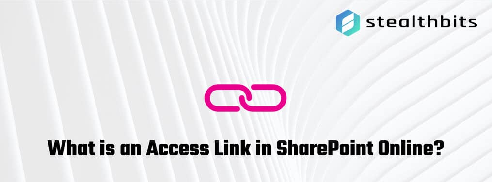 What is an Access Link in SharePoint Online?