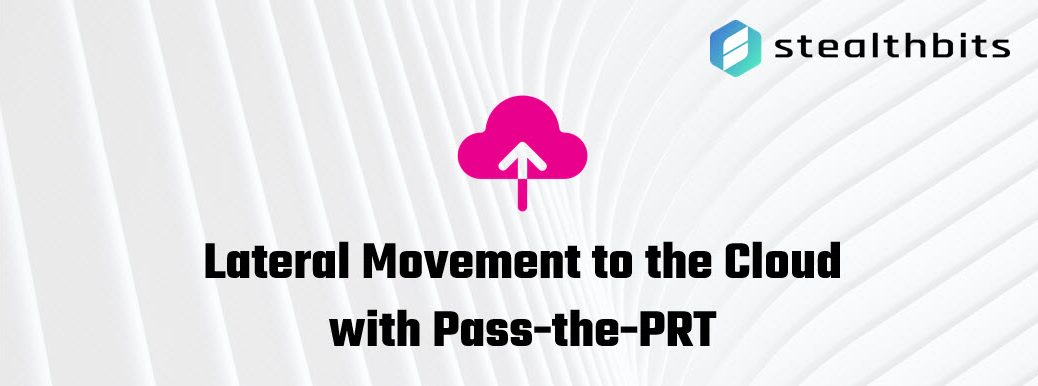 Lateral Movement to the Cloud with Pass-the-PRT