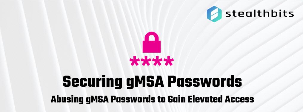 Securing gMSA Passwords