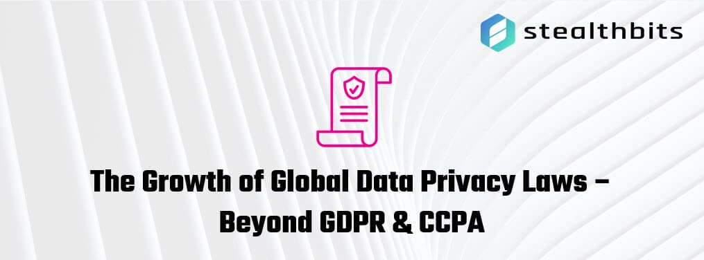 The Growth of Global Data Privacy Laws – Beyond GDPR & CCPA