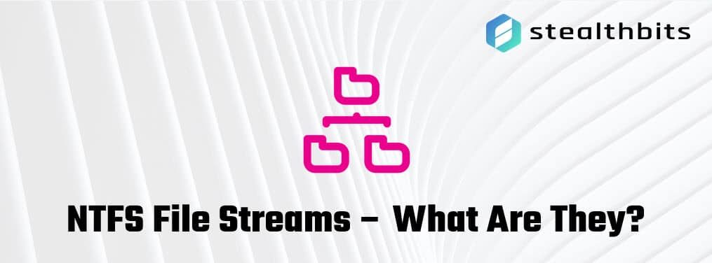 NTFS File Streams – What Are They?